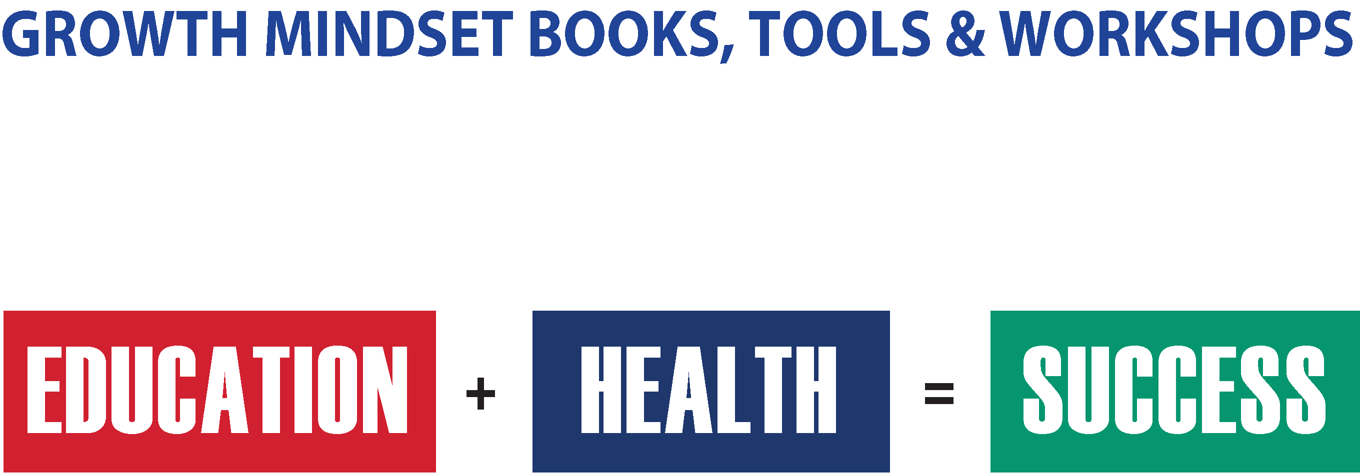 Growth Mindset Books, Tools and Workshops Improving Student, Mentee and Youth Life Outcomes in Education and Health for Success in Life By www.Realizing Dreams.us