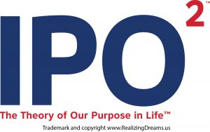 IPO2 The Theory of Our Purpose in Life™