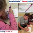 Activities that create the Positive Effect Pick a Positive Pen™. PBIS
