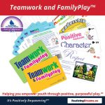 Teamwork and FamilyPlay Empowering youth through positive purposeful play.™