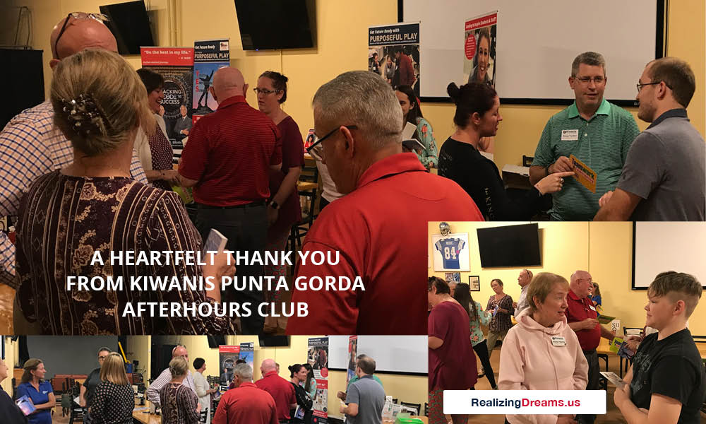 Help support the KIWANIS PUNTA GORDA AFTER HOURS CLUB. 50% donated to create brighter futures for kids. Teamwork and FamilyPlay™ by www.RealizingDreams.us Call 414.EMPOWER (414.367.6937)