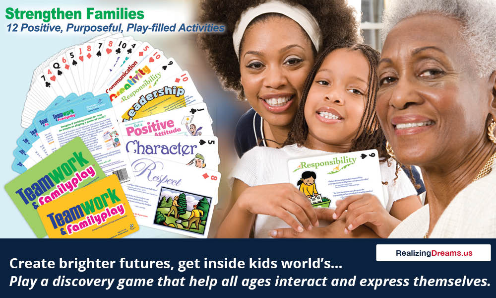Create brighter futures, get inside kids world's... Play a discovery game that help all ages interact and express themselves. Teamwork and FamilyPlay™ by www.RealizingDreams.us Call 414.EMPOWER(414.367.6937)